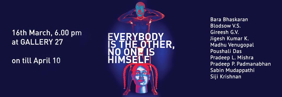 EVERYBODY IS THE OTHER, NO ONE IS HIMSELF